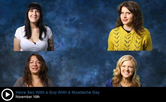 Have Sex With A Guy With A Mustache Day Women