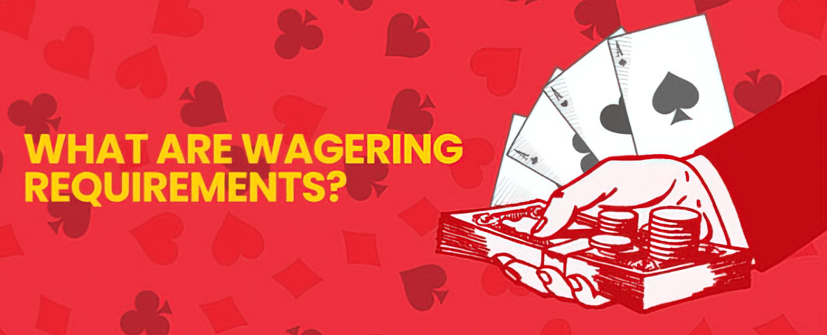 what are the wagering requirements
